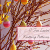 11 Free Easter Knitting Patterns