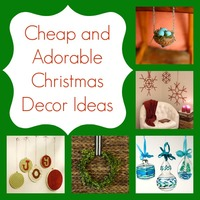 Cheap and Adorable Christmas Decorating Ideas