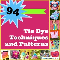 94 Tie Dye Techniques and Patterns