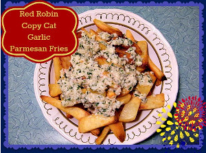 Copycat Red Robin Garlic Parmesan Fries