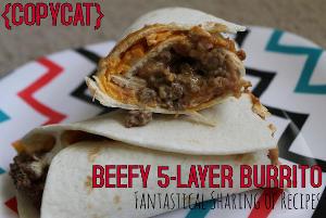 Copycat Beefy 5-Layer Burrito