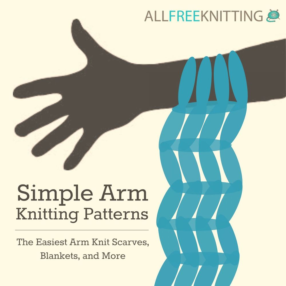 Gaining Extra Stitches In Knitting : Simple Arm Knitting Patterns: The Easiest Arm Knit Scarves, Blankets, and Mor...