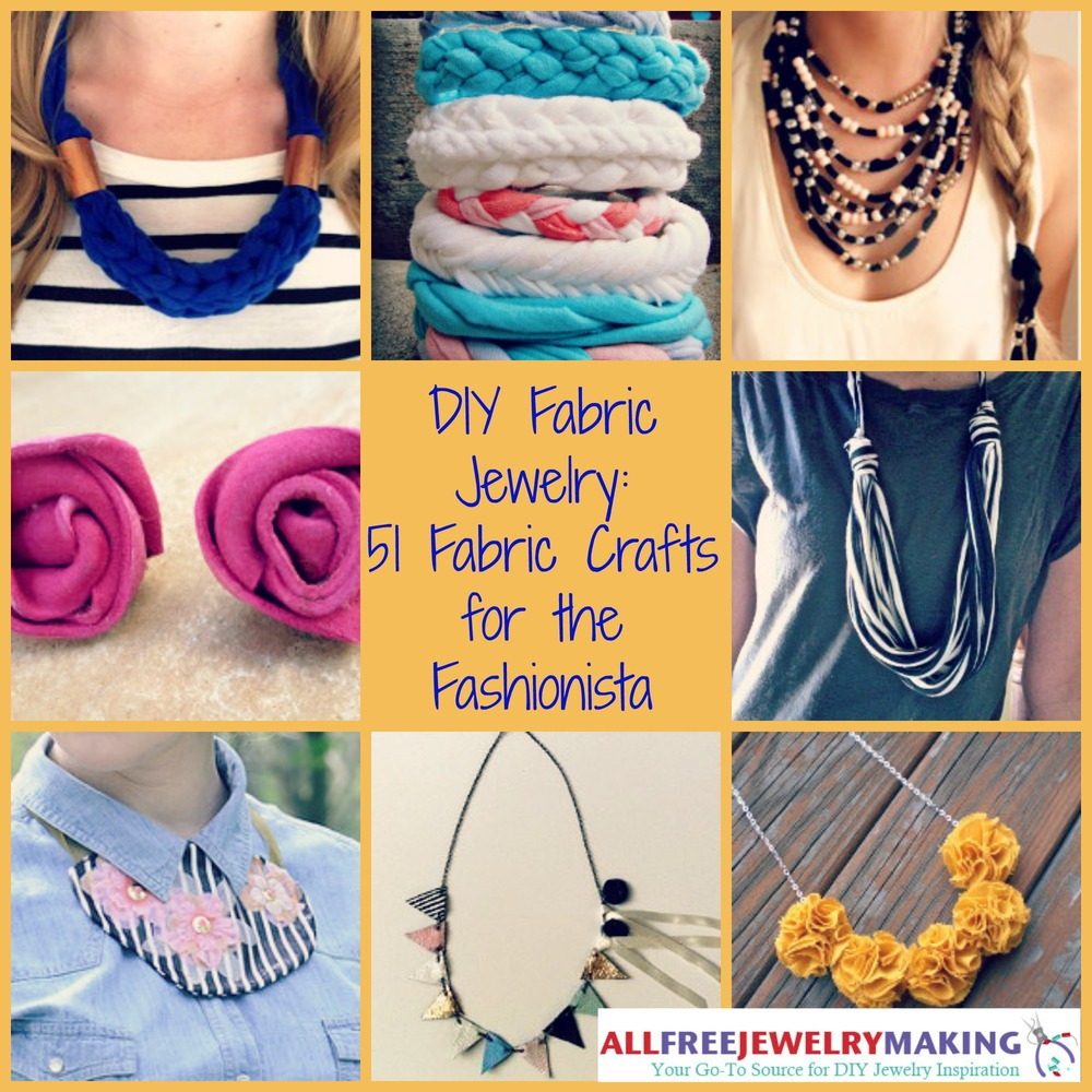 Diy fabric jewelry 51 fabric crafts for the fashionista for Fabric crafts to make