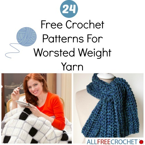 24 Free Crochet Patterns For Worsted Weight Yarn ...