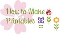 How to Make Printables Printable Guide