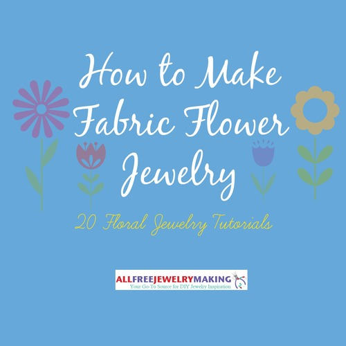 How to Make Fabric Floral Jewelry