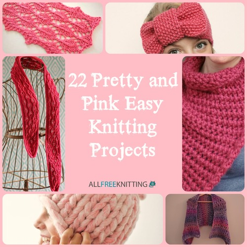 Knitting Easy Projects : Pretty and pink easy knitting projects