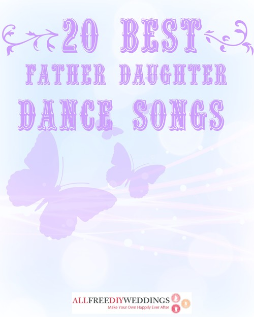 20 Best Father Daughter Dance Songs