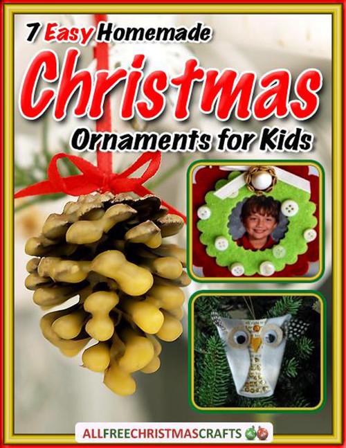 7 Easy Homemade Christmas Ornaments for Kids