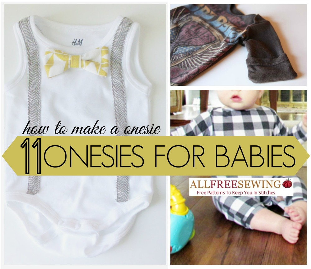 How to Make a Onesie: 11 Onesies for Babies ...