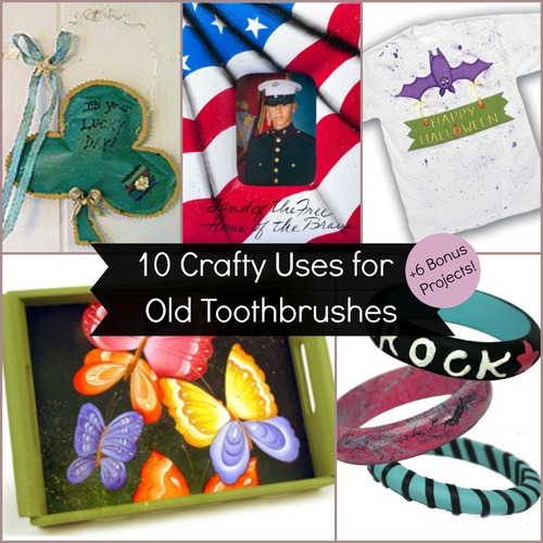 10 Crafty Uses for an Old Toothbrush + 6 Bonus Projects