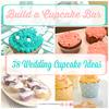 Build a Cupcake Bar: 38 Wedding Cupcake Ideas