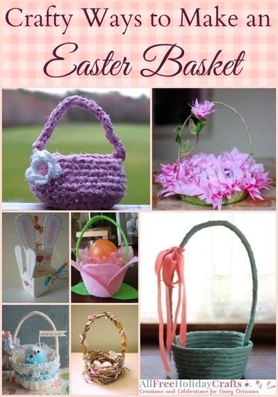29 Crafty Ways to Make an Easter Basket