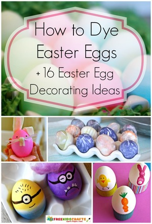 How to Dye Easter Eggs + 16 Easter Egg Decorating Ideas