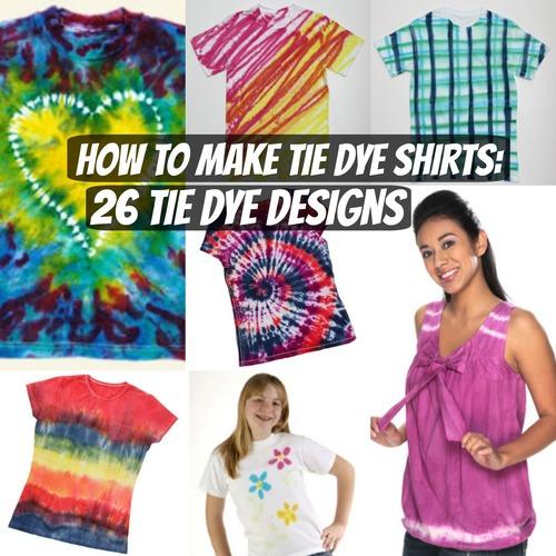 How to Make Tie Dye Shirts: 26 Tie Dye Designs
