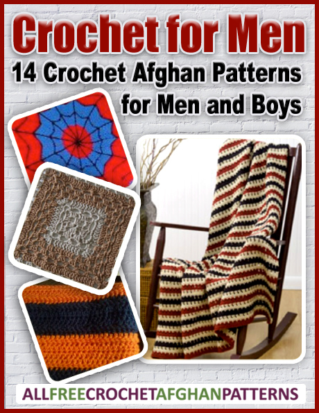 Crochet for Men: 14 Crochet Afghan Patterns for Men and Boys eBook Read more at http://www.allfreecrochetafghanpatterns.com/Ripple/Crochet-for-Men-14-Crochet-Afghan-Patterns-for-Men-and-Boys-eBook#sjbxSQOMErizzLrK.99