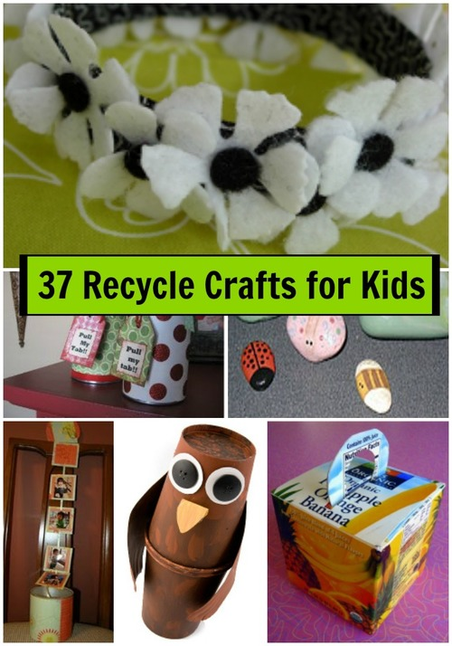 37 Recycled Crafts For Kids
