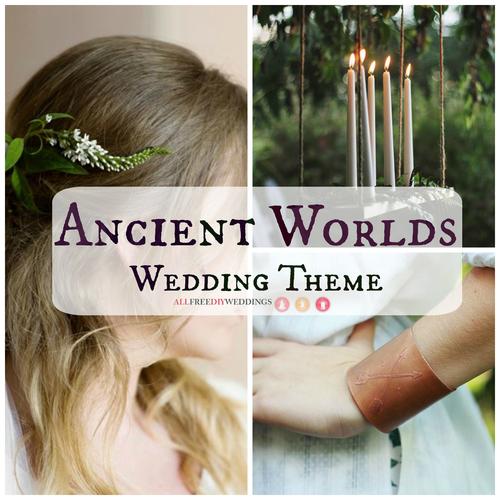 Wedding Themes: Ancient Worlds