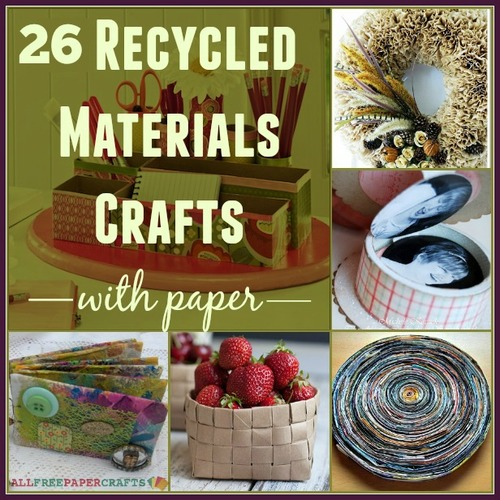 26 recycled materials crafts with paper for Easy recycled materials