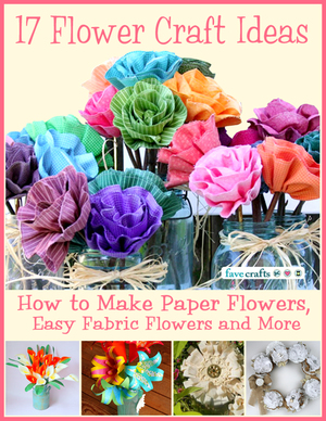 17 Flower Craft Ideas