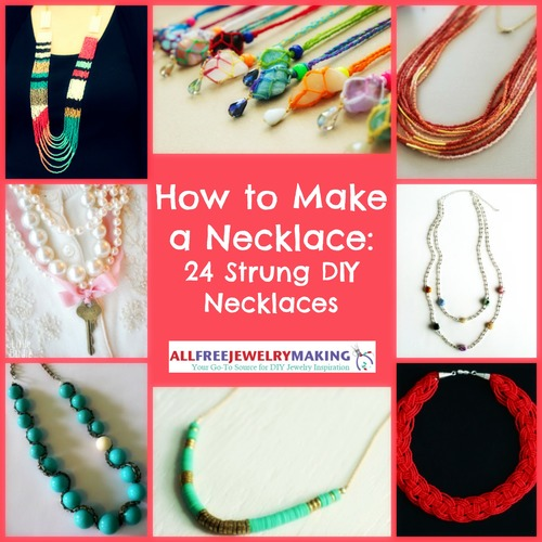 How to Make a Necklace: 24 Strung DIY Necklaces