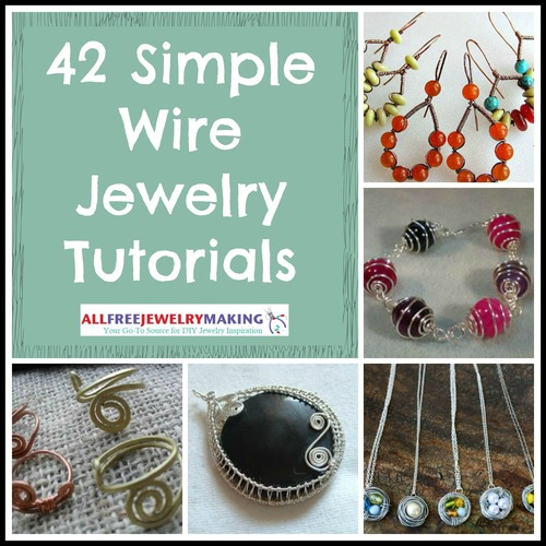 42 Simple Wire Jewelry Making Tutorials