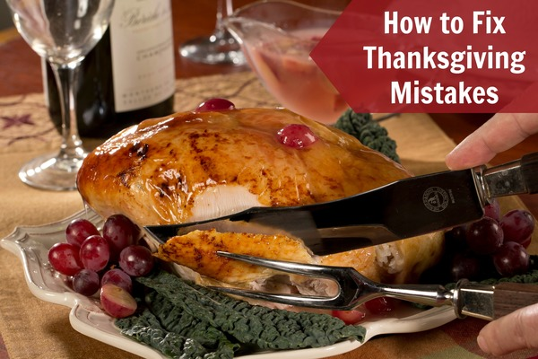 How to Fix Thanksgiving Mistakes