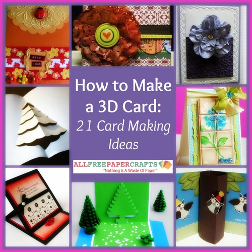 How to Make a 3D Card: 21 Card Making Ideas
