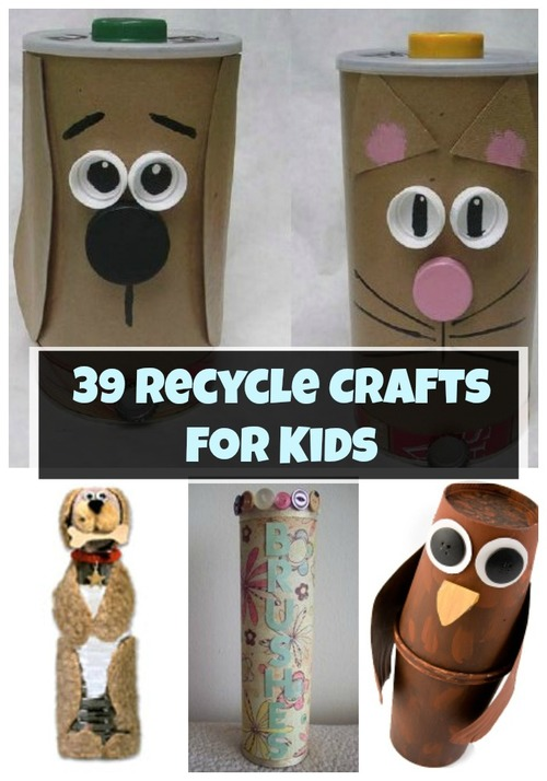 39 Recycle Crafts for Kids
