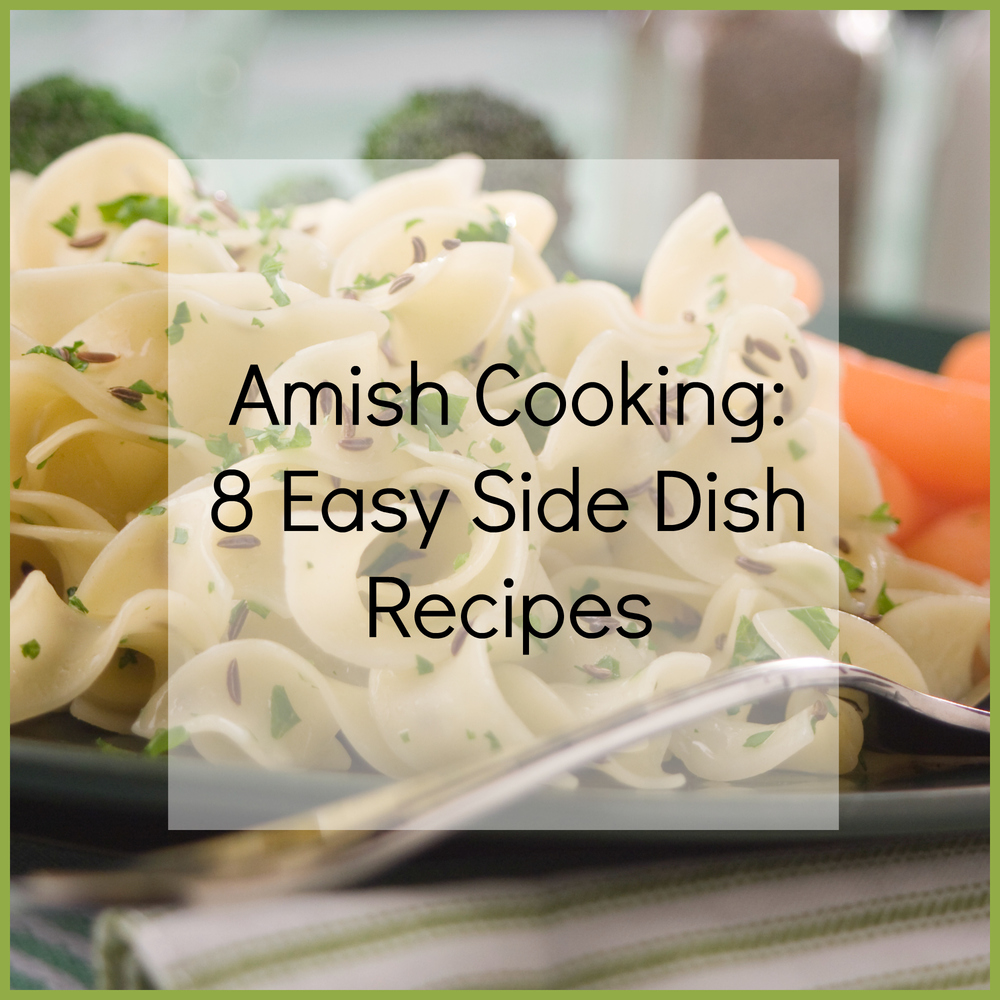 Amish Cooking: 8 Easy Side Dish Recipes | MrFood.com