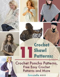 11 Crochet Shawl Patterns: Crochet Poncho Patterns: Free Easy Crochet Patterns and More