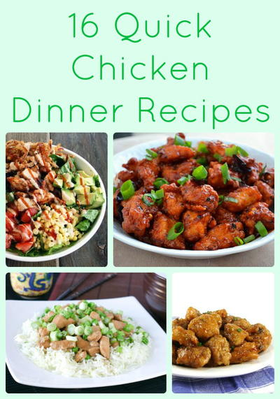 16 Quick Chicken Dinner Recipes