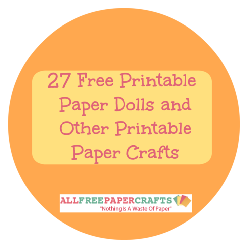 27 Free Printable Paper Dolls and Other Printable Paper Crafts