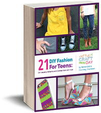 DIY Fashion for Teens: 21 DIY Jewelry Patterns and Clothes Kids Will Love
