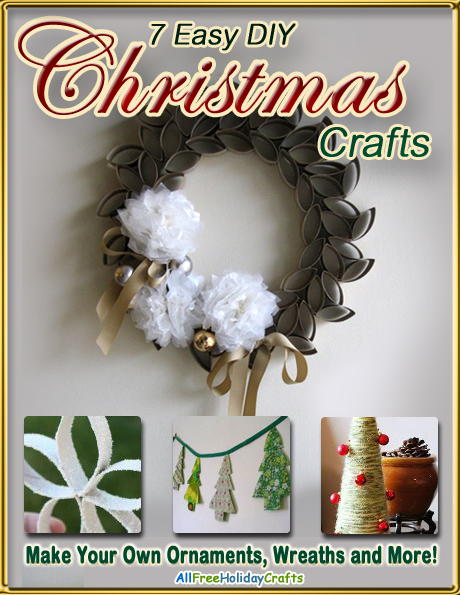 7 Easy DIY Christmas Crafts: Make Your Own Ornaments, Wreaths, and More! free eBook
