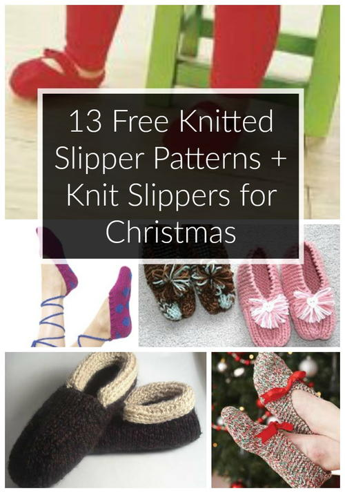 13 Free Knitted Slipper Patterns + Knit Slippers for Christmas