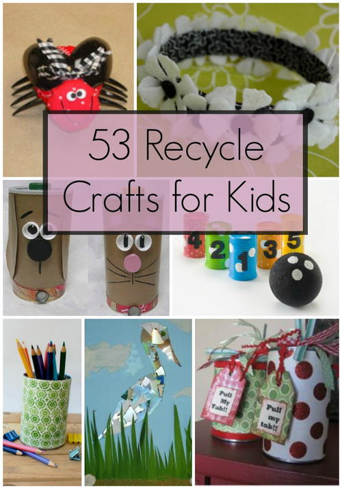 53 recycle crafts for kids for Recycling ideas for kids