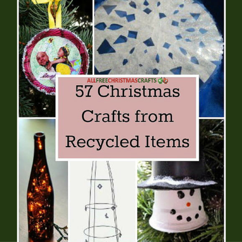 57 Christmas Crafts from Recycled Items