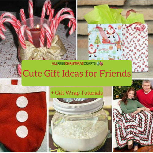 28 Cute Gift Ideas for Friends + 8 Gift Wrap Tutorials