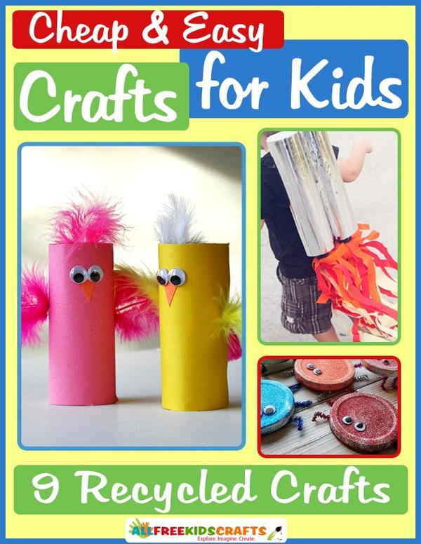 Cheap and Easy Crafts for Kids: 9 Recycled Crafts eBook