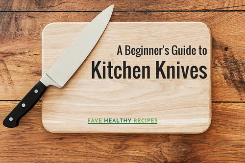 a beginner s guide to kitchen knives favehealthyrecipes com