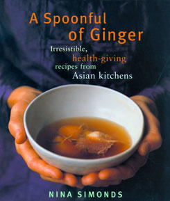 A Spoonful of Ginger: Irresistable, Health-Giving Recipes from Asian Kitchens