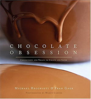 Chocolate Obsession: Collections and Treats to Create and Savor