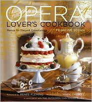 Opera Lover's Cookbook: Menus for Elegant Entertaining