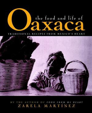 The Food and Life of Oaxaca