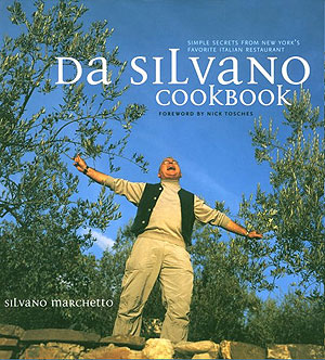 Da Silvano Cookbook: Simple Secrets from New York's Favorite Italian Restaurant