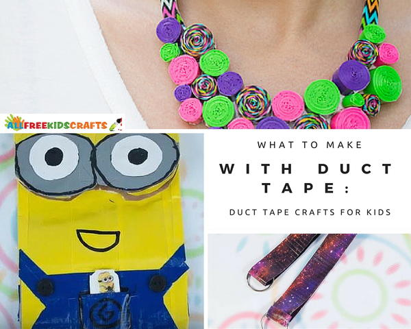 What To Make With Duct Tape: 62+ Duct Tape Crafts for Kids