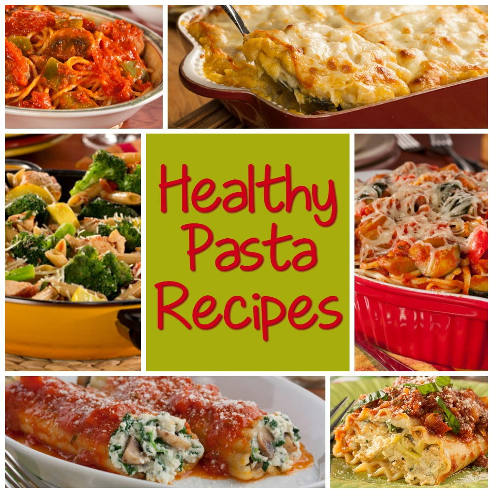 Healthy Pasta Recipes 6 Of Our Best Dinner