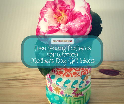 Free sewing patterns for women mother s day gift ideas