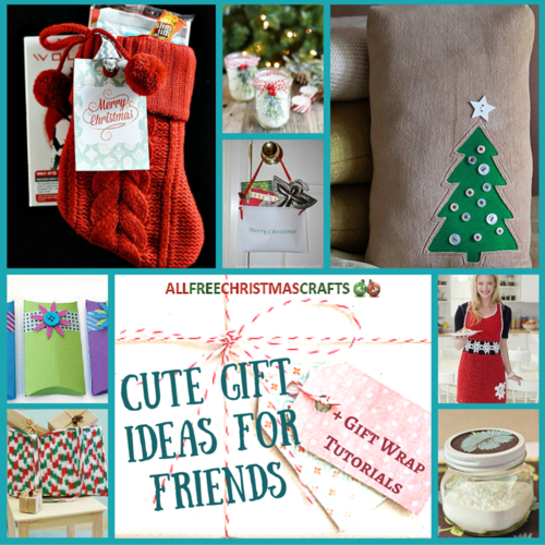 30 Cute Gift Ideas for Friends + 8 Gift Wrap Tutorials